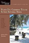 Playa del Carmen, Tulum & the Riviera Maya: Great Destinations Mexico: A Complete Guide (Great Destinations Playa del Carmen, Tulum & the Rivera)