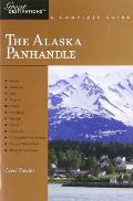 The Alaska Panhandle: A Complete Guide (Great Destinations Alaska Panhandle)
