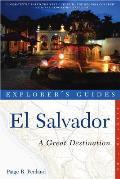 Explorer's Guides: El Salvador (Great Destinations El Salvador)