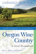 Explorer's Guides: Oregon Wine Country: A Complete Guide (Great Destinations Oregon Wine Country)