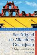 An Explorer's Guide San Miguel de Allende & Guanajuato: A Great Destination (Explorer's Guide San Miguel de Allende & Guanajuato: A Great Destin)