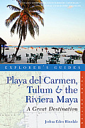 Explorer's Guides: Playa del Carmen, Tulum & the Riviera Maya: A Great Destination (Explorer's Guide Playa del Carmen, Tulum & the Rivera: A Great)