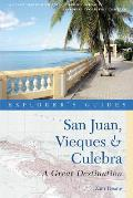 An Explorer's Guide San Juan, Vieques & Culebra: A Great Destination (Explorer's Guide San Juan, Vieques & Culebra: A Great Desination)