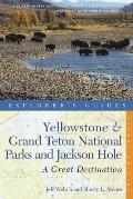 Explorer's Guide Yellowstone & Grand Teton National Parks and Jackson Hole: A Great Destination (Explorer's Guide Yellowstone, Grand Teton National Parks & Jackson)