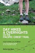 Day Hikes & Overnights on the Pacific Crest Trail: Southern California: From the Mexican Border to Los Angeles County