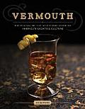 Vermouth The Revival of the Spirit that Created Americas Cocktail Culture