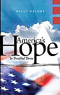 America's Hope: In Troubled Times