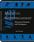 Medieval Swordsmanship: Illustrated Methods and Techniques