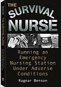 Survival Nurse: Running an Emergency Nursing Station Under Adverse Conditions