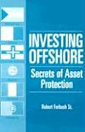 Investing Offshore: Secrets of Asset Protection