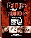 Gangs and Their Tattoos: Identifying Gangbangers on the Street and in Prison