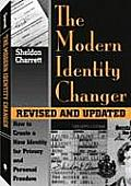 The Modern Identity Changer: How to Create and Use a New Identity for Privacy and Personal Freedom Cover