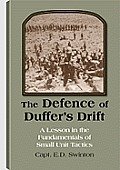 The Defence of Duffer's Drift: A Lesson in the Fundamentals of Small Unit Tactics