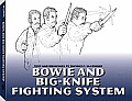 Bowie And Big-knife Fighting System