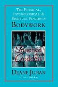 Touched by the Goddess The Physical Psychological & Spiritual Powers of Bodywork
