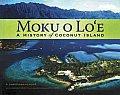 Moku O Loe A History of Coconut Island