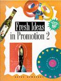 Fresh Ideas In Promotion 2