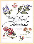 Painting Floral Botanicals 8 Step By Step Projects in Acrylic