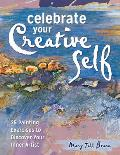 Celebrate Your Creative Self: More Than 25 Exercises to Unleash the Artist Within Cover