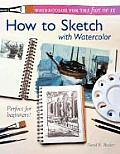 Watercolor for the Fun of It How to Sketch with Watercolor