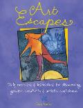 Art Escapes: Daily Exercises & Inspirations for Discovering Greater Creativity & Artistic Confidence