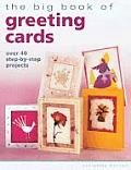 Big Book of Greeting Card Over 40 Step By Step Projects