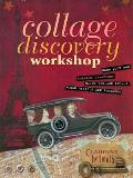 Collage Discovery Workshop: Make Your Own Collage Creations Using Vintage Photos, Found Objects and Ephemera Cover