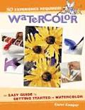 Watercolor An Easy Guide to Getting Started in Watercolor
