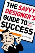 Savvy Designer's Guide To Success (05 Edition) Cover