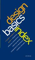 Design Basics Index: A Graphic Designer's Guide to Designing Effective Compositions, Selecting Dynamic Components & Developing Creative Con Cover