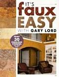 Its Faux Easy with Gary Lord