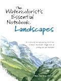 Watercolorist's Essential Notebook: Landscapes