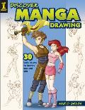 Discover Manga Drawing: 30 Easy Lessons for Drawing Guys and Girls