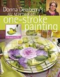 Donna Dewberrys All New Book of One Stroke Painting