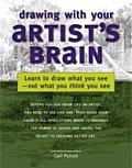 Drawing with Your Artists Brain Learn to Draw What You See Not What You Think You See