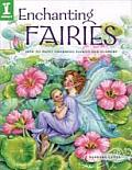 Enchanting Fairies: How to Paint Charming Fairies &amp; Flowers Cover