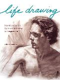Life Drawing: How To Portray the Figure With Accuracy and Expression (08 Edition)