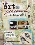 Art of Personal Imagery Expressing Your Life Through Collage