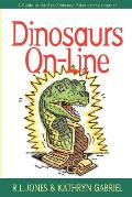 Dinosaurs On-Line: A Guide to the...