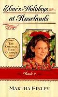 Original Elsie Classics #02: Elsie's Holidays