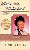 Original Elsie Classics #05: Elsie's Motherhood