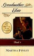 Original Elsie Classics #08: Grandmother Elsie