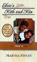 Original Elsie Classics #12: Elsie's Kith and Kin