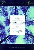 The Experience of Prayer (Pathway to the Heart of God)