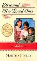 Original Elsie Classics #27: Elsie and Her Loved Ones
