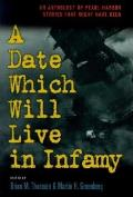 A Date Which Will Live Infamy?: An Anthology Of Pearl Harbors Stories That Might Have Been by Brian M Thomsen