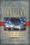 Storm Over Carolina: The Confederate Navy's Struggle for Eastern North Carolina