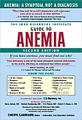 Iron Disorders Institute Guide to Anemia 2nd Edition