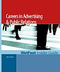 Careers in Advertising & Public Relations (2005 Edition): WetFeet Insider Guide