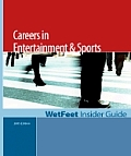 Careers in Entertainment & Sports (2005 Edition): WetFeet Insider Guide